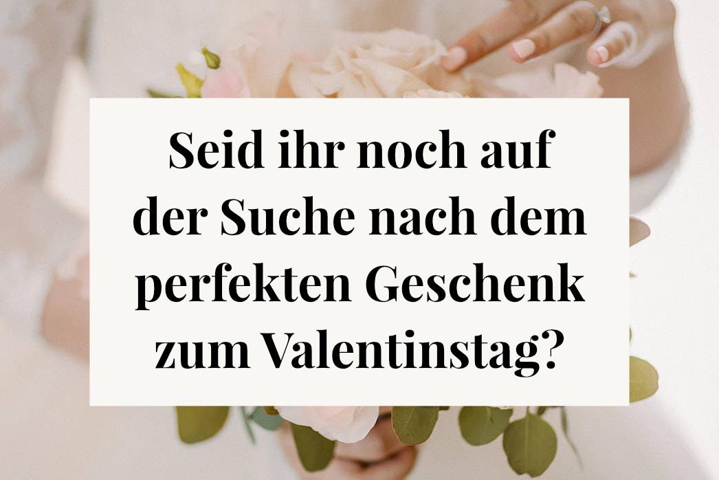 das perfekte Geschenk zum Valentinstag für Frauen bzw. Bräute, Braut